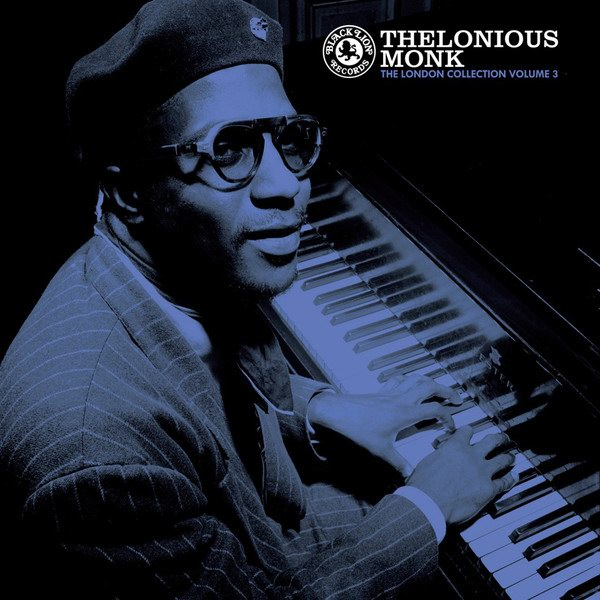Thelonious Monk - London Collection Vol 3